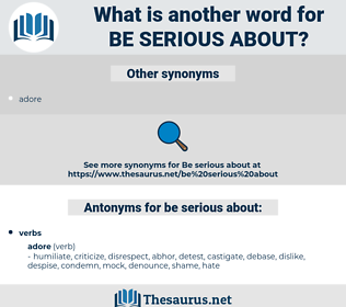 be serious about, synonym be serious about, another word for be serious about, words like be serious about, thesaurus be serious about