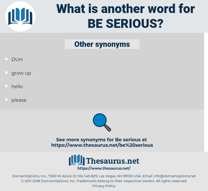 be serious, synonym be serious, another word for be serious, words like be serious, thesaurus be serious