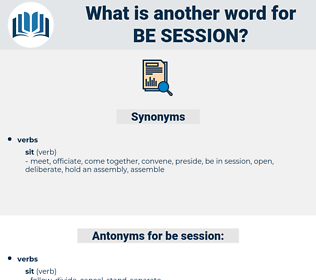 be session, synonym be session, another word for be session, words like be session, thesaurus be session