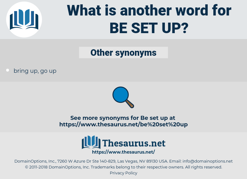 be set up, synonym be set up, another word for be set up, words like be set up, thesaurus be set up