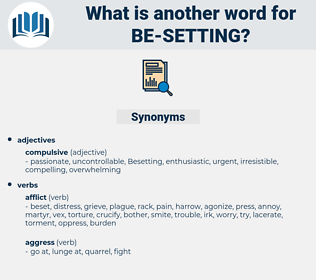 be-setting, synonym be-setting, another word for be-setting, words like be-setting, thesaurus be-setting