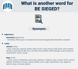 be-sieged, synonym be-sieged, another word for be-sieged, words like be-sieged, thesaurus be-sieged