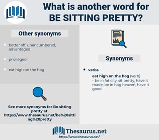 be sitting pretty, synonym be sitting pretty, another word for be sitting pretty, words like be sitting pretty, thesaurus be sitting pretty