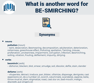 be smirching, synonym be smirching, another word for be smirching, words like be smirching, thesaurus be smirching