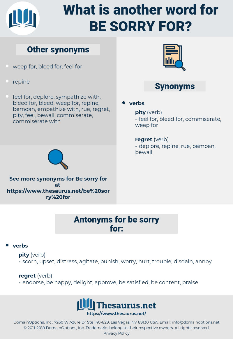 be sorry for, synonym be sorry for, another word for be sorry for, words like be sorry for, thesaurus be sorry for