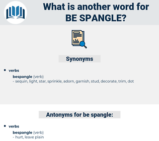 be spangle, synonym be spangle, another word for be spangle, words like be spangle, thesaurus be spangle