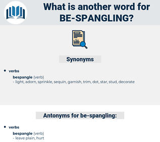 be spangling, synonym be spangling, another word for be spangling, words like be spangling, thesaurus be spangling