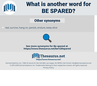 be spared, synonym be spared, another word for be spared, words like be spared, thesaurus be spared