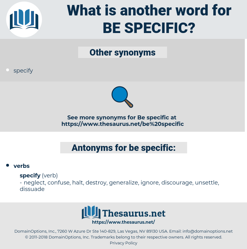 be specific, synonym be specific, another word for be specific, words like be specific, thesaurus be specific