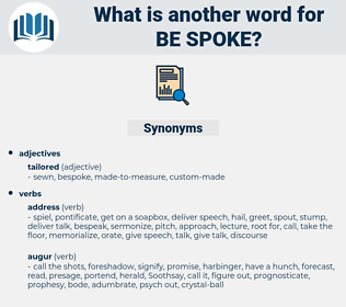 be spoke, synonym be spoke, another word for be spoke, words like be spoke, thesaurus be spoke