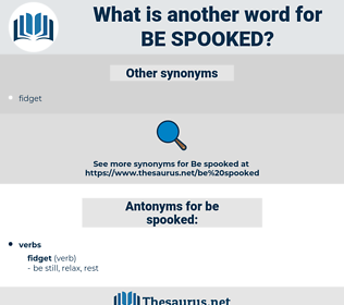 be spooked, synonym be spooked, another word for be spooked, words like be spooked, thesaurus be spooked