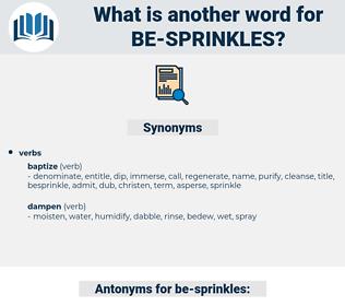 be-sprinkles, synonym be-sprinkles, another word for be-sprinkles, words like be-sprinkles, thesaurus be-sprinkles