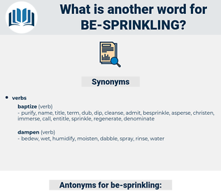 be-sprinkling, synonym be-sprinkling, another word for be-sprinkling, words like be-sprinkling, thesaurus be-sprinkling