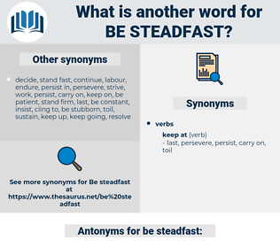 be steadfast, synonym be steadfast, another word for be steadfast, words like be steadfast, thesaurus be steadfast