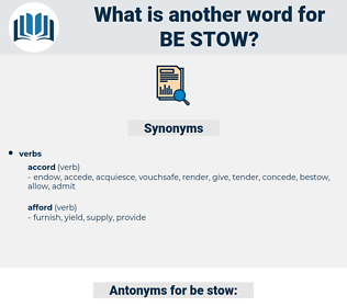 be-stow, synonym be-stow, another word for be-stow, words like be-stow, thesaurus be-stow