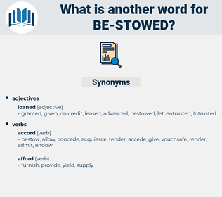 be-stowed, synonym be-stowed, another word for be-stowed, words like be-stowed, thesaurus be-stowed