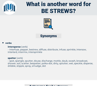 be strews, synonym be strews, another word for be strews, words like be strews, thesaurus be strews