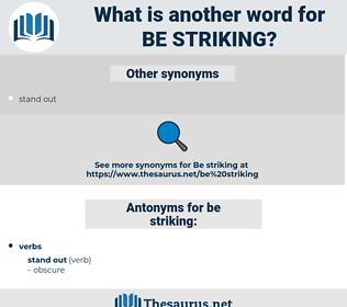 be striking, synonym be striking, another word for be striking, words like be striking, thesaurus be striking