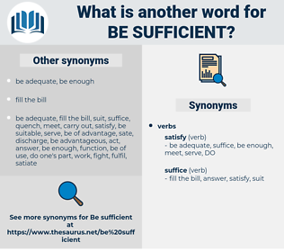 be sufficient, synonym be sufficient, another word for be sufficient, words like be sufficient, thesaurus be sufficient