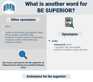 be superior, synonym be superior, another word for be superior, words like be superior, thesaurus be superior
