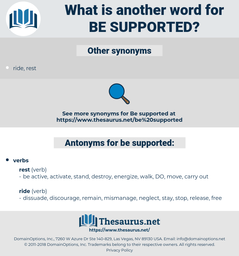 be supported, synonym be supported, another word for be supported, words like be supported, thesaurus be supported