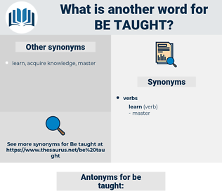 be taught, synonym be taught, another word for be taught, words like be taught, thesaurus be taught