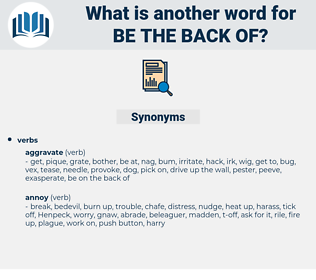 be the back of, synonym be the back of, another word for be the back of, words like be the back of, thesaurus be the back of
