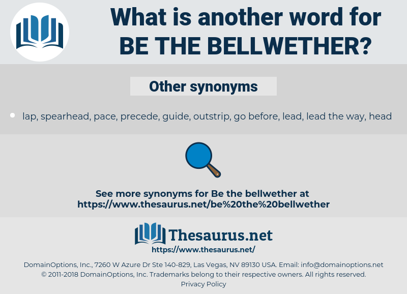 be the bellwether, synonym be the bellwether, another word for be the bellwether, words like be the bellwether, thesaurus be the bellwether