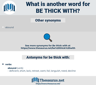 be thick with, synonym be thick with, another word for be thick with, words like be thick with, thesaurus be thick with