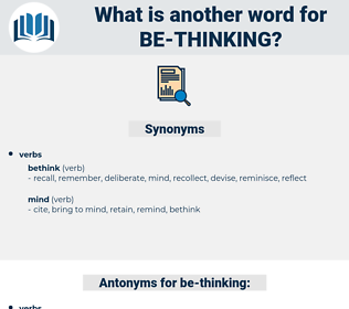 be-thinking, synonym be-thinking, another word for be-thinking, words like be-thinking, thesaurus be-thinking