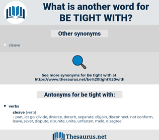be tight with, synonym be tight with, another word for be tight with, words like be tight with, thesaurus be tight with