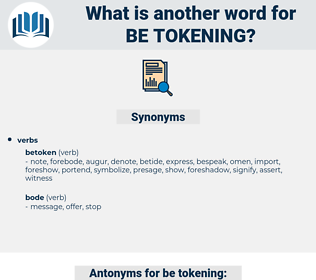 be-tokening, synonym be-tokening, another word for be-tokening, words like be-tokening, thesaurus be-tokening