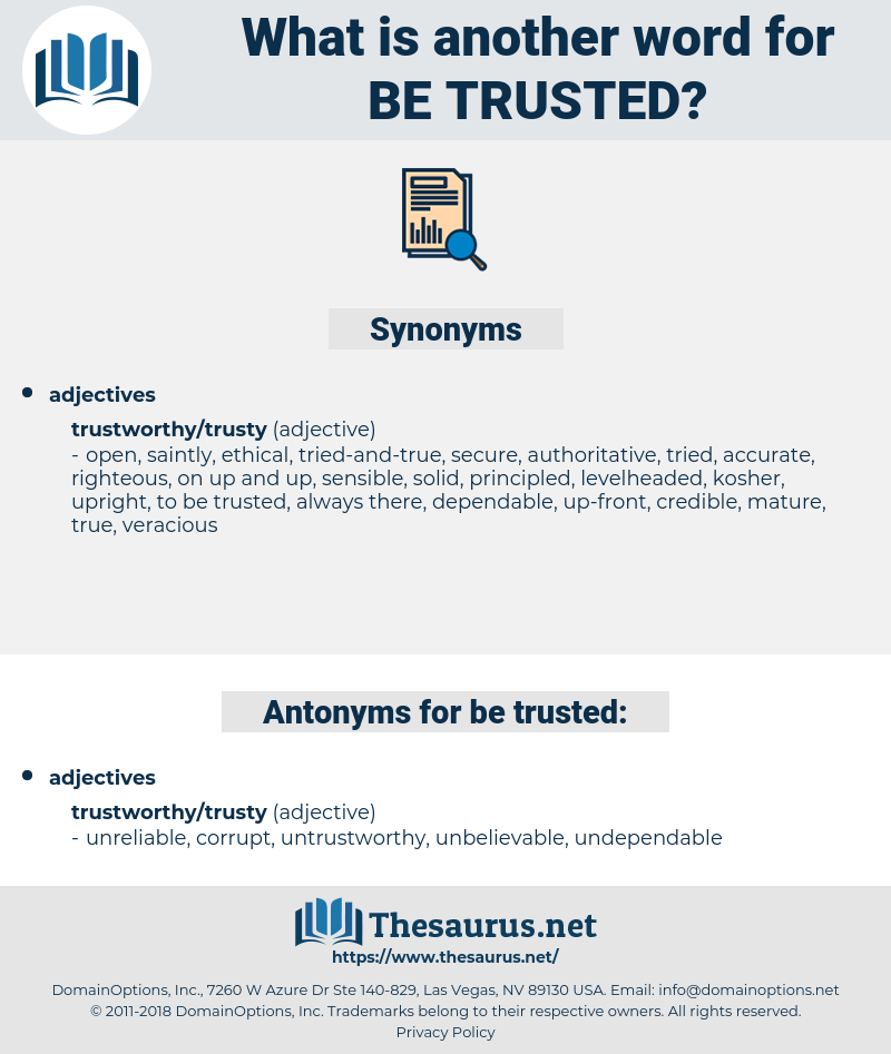 be trusted, synonym be trusted, another word for be trusted, words like be trusted, thesaurus be trusted
