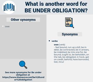 be under obligation, synonym be under obligation, another word for be under obligation, words like be under obligation, thesaurus be under obligation