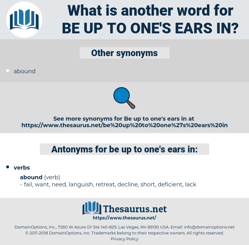 be up to one's ears in, synonym be up to one's ears in, another word for be up to one's ears in, words like be up to one's ears in, thesaurus be up to one's ears in