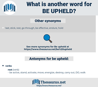 be upheld, synonym be upheld, another word for be upheld, words like be upheld, thesaurus be upheld