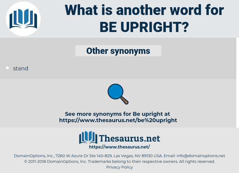 be upright, synonym be upright, another word for be upright, words like be upright, thesaurus be upright