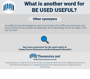 be used useful, synonym be used useful, another word for be used useful, words like be used useful, thesaurus be used useful