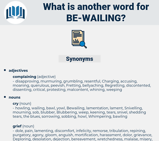 be-wailing, synonym be-wailing, another word for be-wailing, words like be-wailing, thesaurus be-wailing