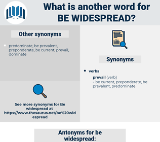 be widespread, synonym be widespread, another word for be widespread, words like be widespread, thesaurus be widespread