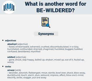 be wildered, synonym be wildered, another word for be wildered, words like be wildered, thesaurus be wildered