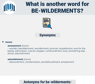 be wilderments, synonym be wilderments, another word for be wilderments, words like be wilderments, thesaurus be wilderments