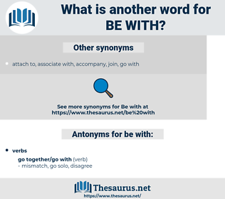 be with, synonym be with, another word for be with, words like be with, thesaurus be with
