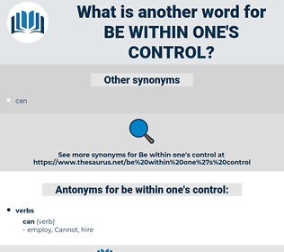 be within one's control, synonym be within one's control, another word for be within one's control, words like be within one's control, thesaurus be within one's control