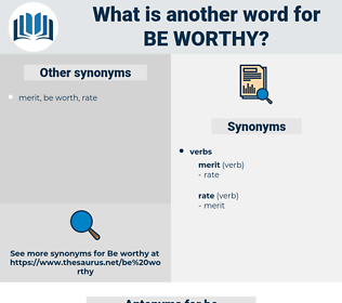 be worthy, synonym be worthy, another word for be worthy, words like be worthy, thesaurus be worthy