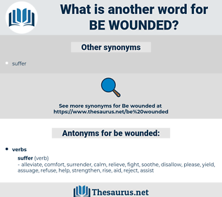 be wounded, synonym be wounded, another word for be wounded, words like be wounded, thesaurus be wounded