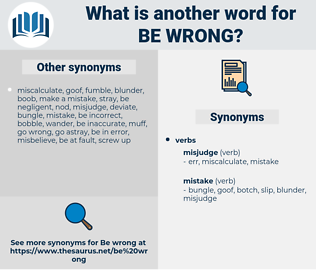 be wrong, synonym be wrong, another word for be wrong, words like be wrong, thesaurus be wrong