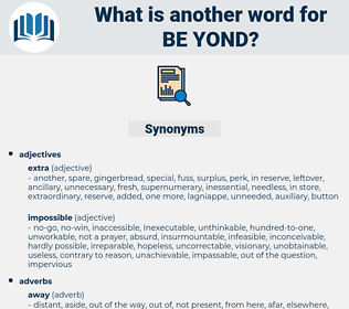 be yond, synonym be yond, another word for be yond, words like be yond, thesaurus be yond