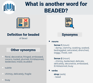 beaded, synonym beaded, another word for beaded, words like beaded, thesaurus beaded
