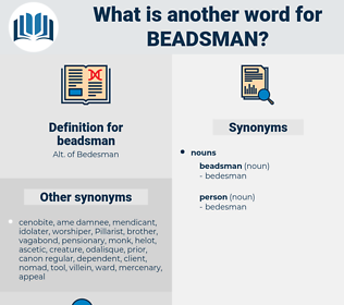 beadsman, synonym beadsman, another word for beadsman, words like beadsman, thesaurus beadsman